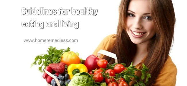 Guidelines for healthy eating and living