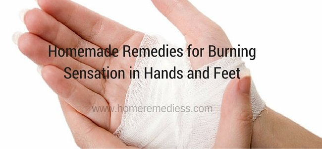 Homemade Remedies for Burning Sensation in Hands and Feet